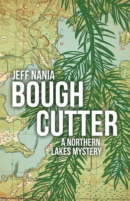Bough Cutter: A Northern Lakes Mystery Cover Image