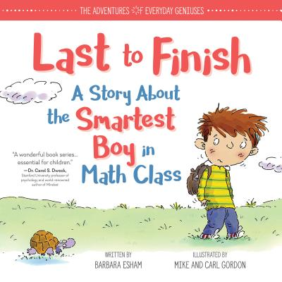 Last to Finish, a Story About the Smartest Boy in Math Class by Barbara Esham