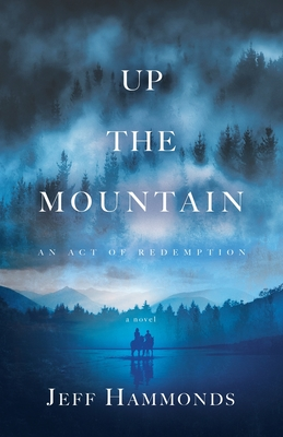 Up the Mountain: An Act of Redemption Cover Image