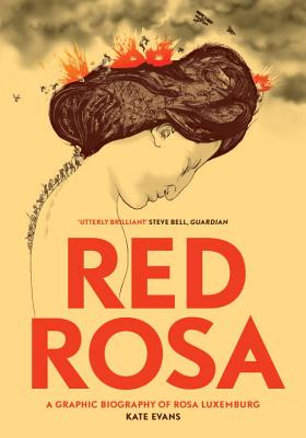 Red Rosa: A Graphic Biography of Rosa Luxemburg Cover Image