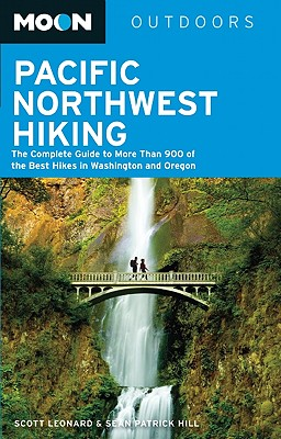 Moon Pacific Northwest Hiking: The Complete Guide to More Than 900 of the Best Hikes in Washington and Oregon (Moon Outdoors) Cover Image