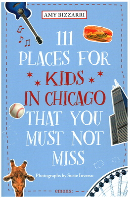 111 Places for Kids in Chicago You Must Not Miss Cover Image