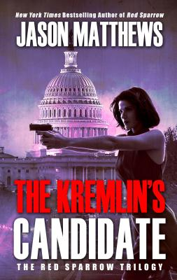 The Kremlin's Candidate (Red Sparrow Trilogy) Cover Image