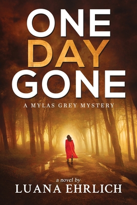 One Day Gone: A Mylas Grey Mystery Cover Image