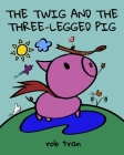 The Twig and the Three-Legged Pig Cover Image