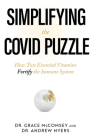Simplifying the Covid Puzzle: How Two Essential Vitamins Fortify the Immune System Cover Image