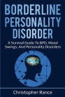 Borderline Personality Disorder: A survival guide to BPD, mood swings, and personality disorders Cover Image