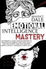 Emotional Intelligence Mastery: The Powerful 60-Day Training Program to Dramatically Improve Your Social Skills and Take Control Over Your Emotions (E Cover Image