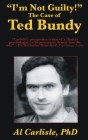 I'm Not Guilty!: The Case of Ted Bundy (Development of the Violent Mind #1) Cover Image