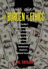The Burden of Ethics: An Insider's Account of