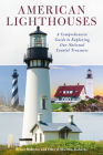 American Lighthouses: A Comprehensive Guide to Exploring Our National Coastal Treasures Cover Image