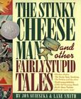 The Stinky Cheese Man and Other Fairly Stupid Tales Cover Image