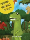 Counting Dinosaurs to Sleep Cover Image
