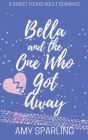 Bella and the One Who Got Away Cover Image
