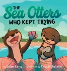 The Sea Otters Who Kept Trying Cover Image
