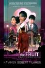 The Fruit: A Novel of the Wrath & Athenaeum Cover Image