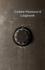 Coded Password Logbook: Password Journal, Organizer, Keeper - Protect Passwords with this Coded Version ( Easy only for the owner ) - Vault No Cover Image