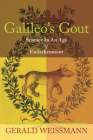 Galileo's Gout: Science in an Age of Endarkenment Cover Image