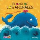 El Baul de Los Animales: Un Libro Sobre Los Opuestos / Animals Treasure Chest: A Book about Opposites (Spanish Edition) (El Baul / Treasure Chest Collection) Cover Image