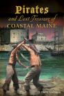 Pirates and Lost Treasure of Coastal Maine Cover Image