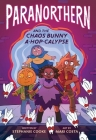 ParaNorthern: And the Chaos Bunny A-hop-calypse Cover Image