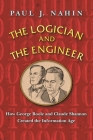 The Logician and the Engineer: How George Boole and Claude Shannon Created the Information Age Cover Image