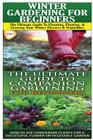 Winter Gardening for Beginners & the Ultimate Guide to Companion Gardening for Beginners Cover Image