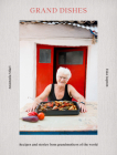 Grand Dishes: Recipes and Stories from Grandmothers of the World Cover Image