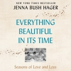 Everything Beautiful in Its Time: Seasons of Love and Loss Cover Image