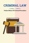Criminal Law: Federal Rules Of Criminal Procedure: Legal Issues Faced By Expert Witnesses Cover Image