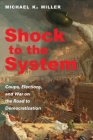 Shock to the System: Coups, Elections, and War on the Road to Democratization Cover Image