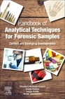 Handbook of Analytical Techniques for Forensic Samples: Current and Emerging Developments Cover Image