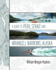 A Guide to Peril Strait and Wrangell Narrows, Alaska Cover Image