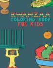 Kwanzaa Coloring Book For Kids: Fun Activity For Young Children To Celebrate Kwanzaa Boys And Girls Will Learn And Ask Questions About This Important Cover Image
