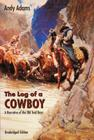 The Log of a Cowboy: A Narrative of the Old Trail Days (Bison Book S) Cover Image