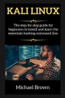 KALI LINUX edition 2: The step-by-step guide for beginners to install and learn the essentials hacking command line. Cover Image