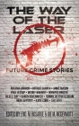 The Way of the Laser: Future Crime Stories Cover Image
