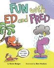 Fun with Ed and Fred: Teaches 50+ Sight Words! Cover Image
