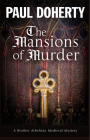 Mansions of Murder: A Medieval Mystery (Brother Athelstan Medieval Mystery #18) Cover Image