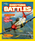 National Geographic Kids Everything Battles: Arm Yourself with Fierce Photos and Fascinating Facts Cover Image