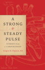 A Strong and Steady Pulse: Stories from a Cardiologist Cover Image