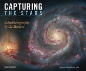 Capturing the Stars: Astrophotography by the Masters Cover Image