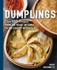 Dumplings: Over 100 Recipes from the Heart of China to the Coasts of Italy (The Art of Entertaining) Cover Image