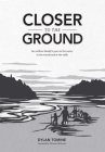 Closer to the Ground: An Outdoor Family's Year on the Water, in the Woods and at the Table Cover Image