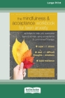 The Mindfulness and Acceptance Workbook for Teen Anxiety: Activities to Help You Overcome Fears and Worries Using Acceptance and Commitment Therapy (1 Cover Image