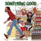 Something Good (Munsch for Kids) Cover Image