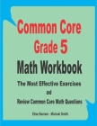 Common Core Grade 5 Math Workbook: The Most Effective Exercises and Review Common Core Math Questions Cover Image