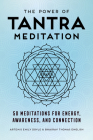 The Power of Tantra Meditation: 50 Meditations for Energy, Awareness, and Connection Cover Image