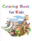 Coloring Book for Kids: Cute and super fun original illustrations for Kids Ages 2-4, 4-6 Cover Image