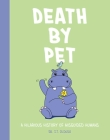Death by Pet: A Hilariously History of Misguided Pets Cover Image
